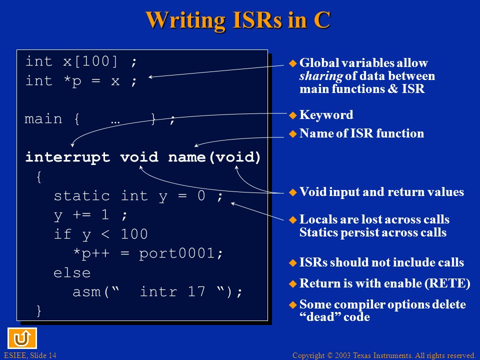 Writing ISRs in C int x[100] ; int *p = x ; main { … } ;
